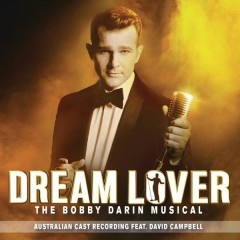 Dream Lover - The Bobby Darin Musical (Australian Cast Recording) feat. David Campbell - Dream Lover - The Bobby Darin Musical (Australian Cast Recording),David Campbell