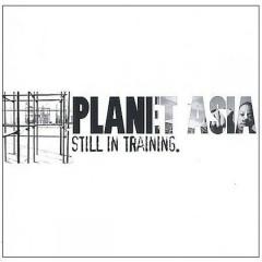 Still In Training - Planet Asia