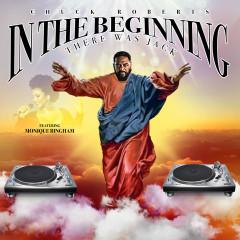 In The Beginning (There Was Jack) (Illyus & Barrientos Remix) - Chuck Roberts,Monique Bingham