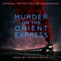 Murder on the Orient Express (Original Motion Picture Soundtrack) - Patrick Doyle