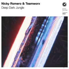 Deep Dark Jungle (Single) - Nicky Romero, Teamworx
