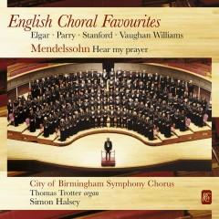 English Choral Favourites - City of Birmingham Symphony Chorus, Thomas Trotter, Simon Halsey