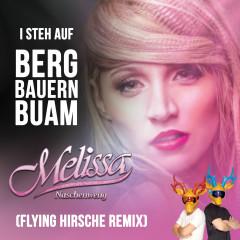 I steh auf Bergbauernbuam (Flying Hirsche Remix) - Melissa Naschenweng
