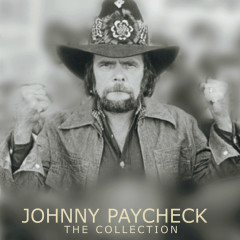 Johnny Paycheck: The Collection - Johnny Paycheck
