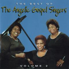 The Best Of The Angelic Gospel Singers, Volume 2 - The Angelic Gospel Singers