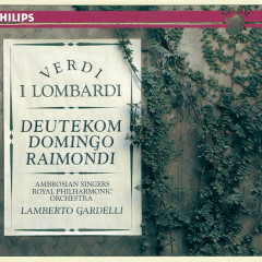Verdi: I Lombardi - Cristina Deutekom, Placido Domingo, Ruggero Raimondi, Royal Philharmonic Orchestra, Lamberto Gardelli