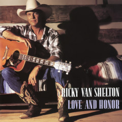 Love And Honor - Ricky Van Shelton