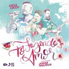 Tô Fazendo Amor - Lucas Lucco,Jorge & Mateus