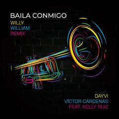 Baila Conmigo (Willy William Remix) - Dayvi, Víctor Cárdenas, Kelly Ruiz
