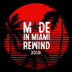 Made In Miami Rewind 2018 - Various Artists