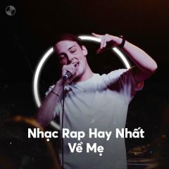 Nhạc Rap Hay Nhất Về Mẹ