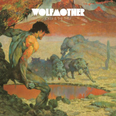 Joker And The Thief - Wolfmother