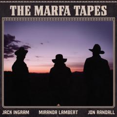 The Marfa Tapes - Jack Ingram, Miranda Lambert, Jon Randall