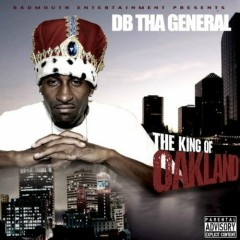 Tha King Of Oakland - DB THA GENERAL