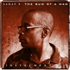 The Sum of a Man (Instrumentals) - Sadat X