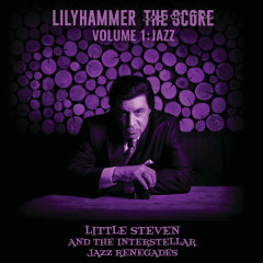Lilyhammer The Score Vol.1: Jazz - Little Steven, The Interstellar Jazz Renegades