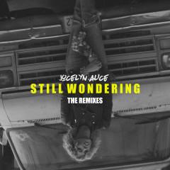 Still Wondering (Remixes) - Jocelyn Alice