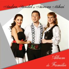 Album de familie - Andra, Sandel Mihai, Aurora Mihai