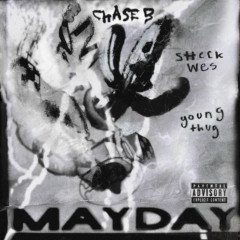MAYDAY - CHASE B, Sheck Wes, Young Thug