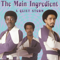 A Quiet Storm - The Main Ingredient