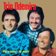 Para Amar-te Mais - Trio Odemira