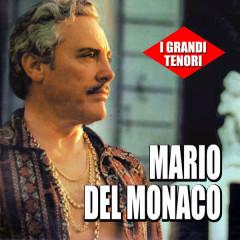 I grandi tenori - Mario Del Monaco - Mario Del Monaco