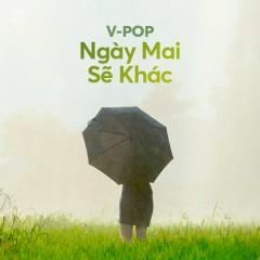 Ngày Mai Sẽ Khác - Phùng Khánh Linh, Thái Đinh, Lê Hiếu, Rocker Nguyễn