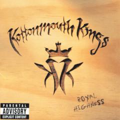 Royal Highness - Kottonmouth Kings, Humble Gods, Too Rude, Dog Boy