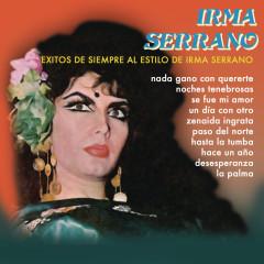 Exitos de Siempre al Estilo de Irma Serrano - Irma Serrano