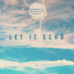 Let It Echo - EP