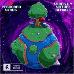 Nerds By Nature (The Remixes) - Pegboard Nerds, Desireé Dawson, Anna Yvette, Quiet Disorder, Gammer