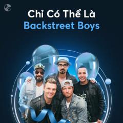Chỉ Có Thể Là Backstreet Boys - Backstreet Boys