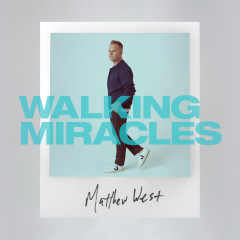 Walking Miracles - EP - Matthew West