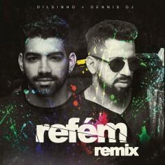 Refém (Ao Vivo) (Dennis DJ Remix) - Dilsinho, Dennis DJ