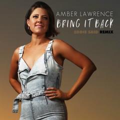 Bring It Back (Eddie Said Remix) - Amber Lawrence