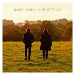 Alain Souchon & Laurent Voulzy - Alain Souchon, Laurent Voulzy