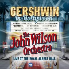 Gershwin in Hollywood (Live) - The John Wilson Orchestra, John Wilson