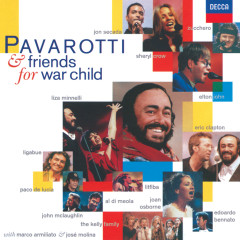 Pavarotti & Friends for War Child - Luciano Pavarotti, Eric Clapton, Sheryl Crow, Elton John, Liza Minnelli