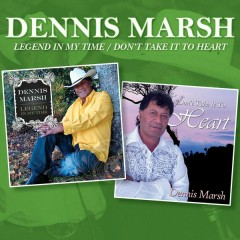 Legend in My Time / Don't Take it to Heart - Dennis Marsh
