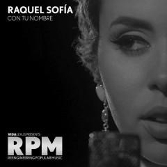 Con Tu Nombre - Raquel Sofía