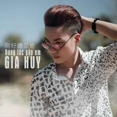 Đúng Lúc Gặp Em (Single) - Gia Huy Singer