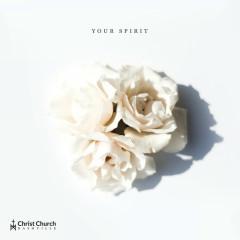 Your Spirit - Christ Church Choir