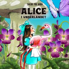 Alice i Underlandet - Staffan Götestam, Sagor för barn, Barnsagor
