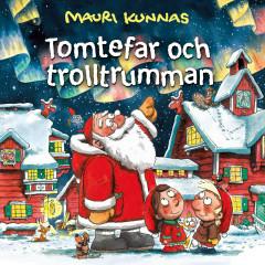 Tomtefar och trolltrumman - Mauri Kunnas, Tomtefar, My & Mats