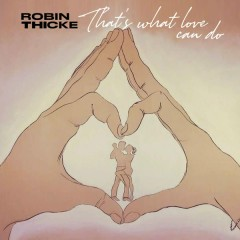 That's What Love Can Do (Single) - Robin Thicke