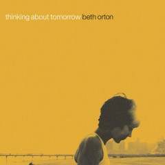 Thinking About Tomorrow - Beth Orton