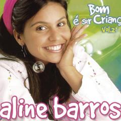 Bom é ser criança Vol.II - Aline Barros
