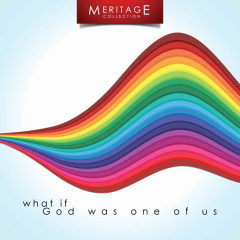 Meritage Classics: What If God Was One Of Us - Various Artists