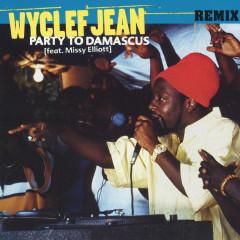 Party to Demascus - Remix - Wyclef Jean, Missy Elliott