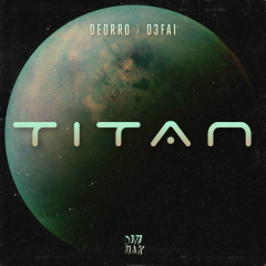 Titan (Single) - Deorro, D3FAI